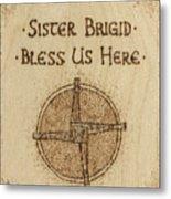 Brigid's Cross Blessing Woodburned Plaque Metal Print