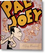 Broadway: Pal Joey, 1940 Metal Print