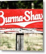 Burma Shave #1 Metal Print