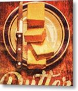 Butter Since Sliced Bread Display Metal Print