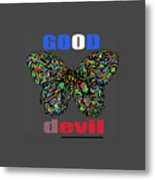 Butterfly Good And Bad  Metal Print