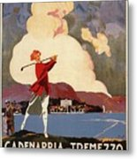 Cadenabbia Tremezzo, Golf And Tennis - Golf Club - Retro Travel Poster - Vintage Poster Metal Print
