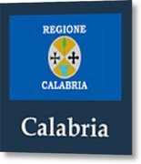 Calabria, Italy Flag And Name Metal Print