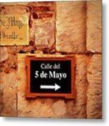 Calle Del 5 De Mayo - Street Sign, Oaxaca Metal Print