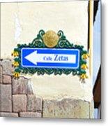 Calle Zetas Sign, Cusco, Peru Metal Print