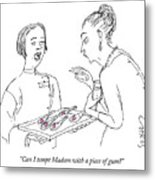 Can I Tempt Madam With A Piece Of Gum Metal Print