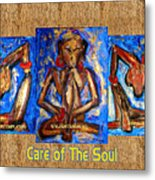 Care Of The Soul Metal Print