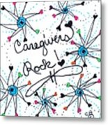 Caregivers Rock Metal Print