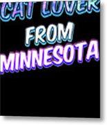 Cat Lover From Minnesota 2 Metal Print