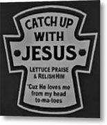 Catch Up With Jesus B W Metal Print