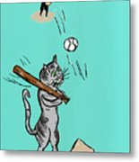 Cats Don't Play Baseball Metal Print