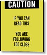 Caution Sign Metal Print