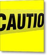 Caution Tape Metal Print