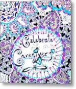 Celebrate Caregivers Metal Print