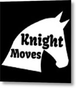 Chess Player Gift Knight Moves Horse Lover Chess Lover Metal Print