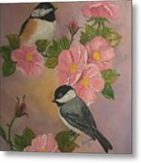 Chickadees And Roses Metal Print