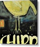 Chirp Metal Print