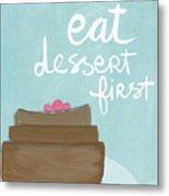 Chocolate Cake Dessert First- Art By Linda Woods Metal Print