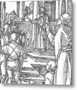 Christ Before Pilate 1511 Metal Print