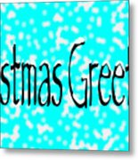 Christmas Greetings Snow Metal Print