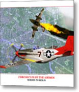Chronicles Of The Airmen - Mission To Berlin Metal Print by Jerry Taliaferro