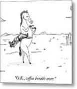 Coffee Break Over Metal Print