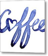 Coffee Love Typography Metal Print