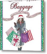 Comes with Baggage - Holiday Metal Print