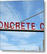 Concrete Company Metal Print