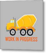 Construction Zone - Concrete Truck Work In Progress Gifts - Grey Background Metal Print