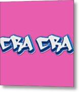 Cra Cra Tee Metal Print