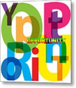 Creative Title - Opportunity Metal Print