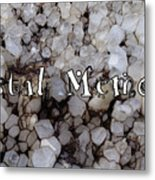 Crystal Memories Metal Print