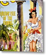 Cuba Holiday Isle Of The Tropics Vintage Poster Metal Print