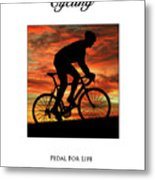 Cycling Pedal For Life Metal Print