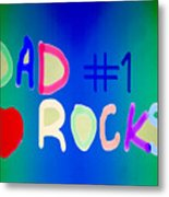 Dad Rocks Metal Print by Raul Diaz
