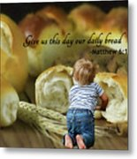 Daily Bread. Metal Print