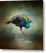 Dance To Your Own Tune - Peacock Art Metal Print
