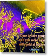 Dare To Love Yourself Metal Print