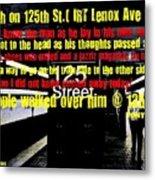 Death On 125th St. Irt Lenox Ave Line Metal Print