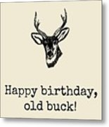 Deer Hunter Birthday Card - Hunting Birthday Card - Happy Birthday Old Buck - Card For Hunter Metal Print