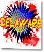 Delaware Comic Exclamation Metal Print