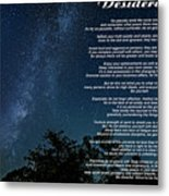 Desiderata - The Milky Way  Metal Print
