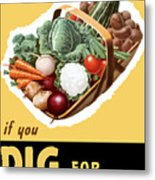 Dig For Victory Now Metal Print