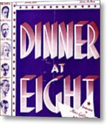 Dinner At Eight Metal Print