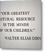 Disney World Our Greatest Natural Resource Signage Metal Print