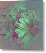 Do All In Love Metal Print