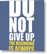 Do Not Give Up Gym Quotes Poster Metal Print