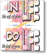 Do The Best Of Your Life Inspiring Typography Metal Print