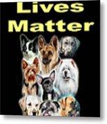Dog Lives Matter Metal Print